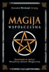 Magija współczesna. Dwanaście lekcji wysokiej sztuki magicznej