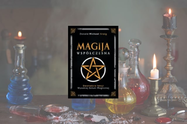 """""""Magija współczesna. Dwanaście lekcji wysokiej sztuki magicznej"""" - recenzja"""